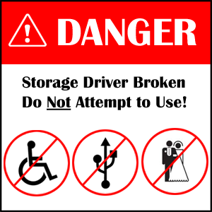 Storage Driver Broken, Do Not Attempt to Use